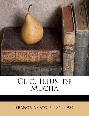 Clio. Illus. de Mucha - France, Anatole (Creator)