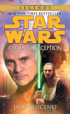 Cloak of Deception: Star Wars Legends - Luceno, James