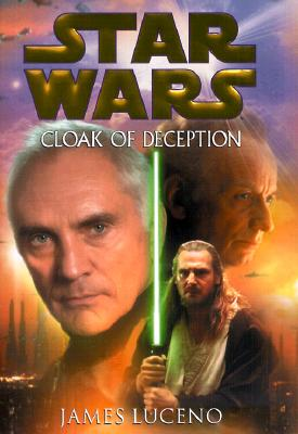 Cloak of Deception: Star Wars - Luceno, James