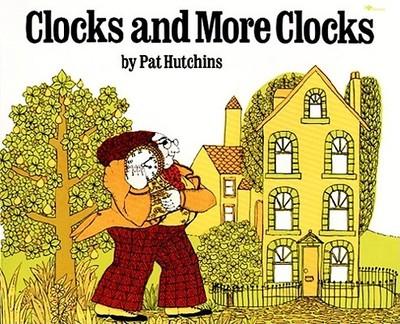 Clocks and More Clocks - Hutchins, Pat