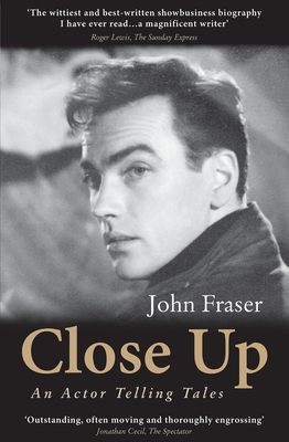 Close Up: An Actor Telling Tales - Fraser, John