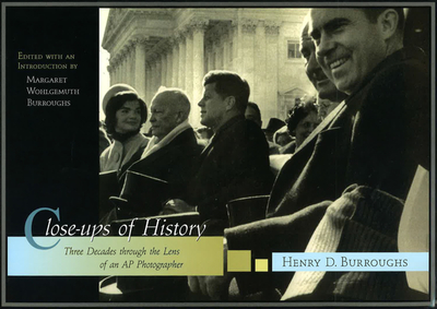 Close-Ups of History: Three Decades Through the Lens of an AP Photographer - Burroughs, Henry D