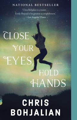 Close Your Eyes, Hold Hands - Bohjalian, Chris