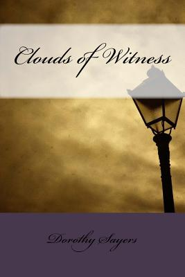 Clouds of Witness - Sayers, Dorothy L