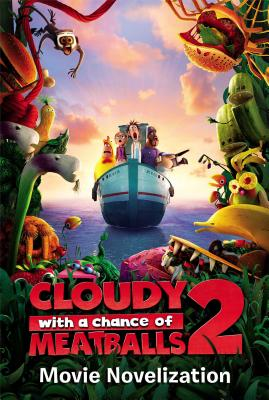 Cloudy with a Chance of Meatballs 2 Movie Novelization - To Be Announced, and Deutsch, Stacia