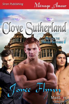 Clove Sutherland [Beyond the Marius Brothers 7] (Siren Publishing Menage Amour Manlove) - Flynn, Joyee