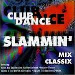 Club Dance Slammin' Mix Classix