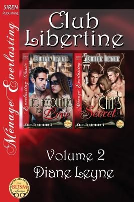 Club Libertine, Volume 2 [No Accounting for Love: Cin's Secret] (Siren Publishing Menage Everlasting) - Leyne, Diane
