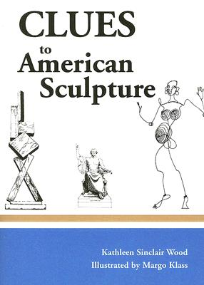 Clues to American Sculpture - Wood, Kathleen