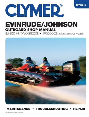 Clymer Evinrude/Johnson: 2-Stroke Outboard Shop Manual : 85-300 02 [CVls) [CV737] - Penton Staff