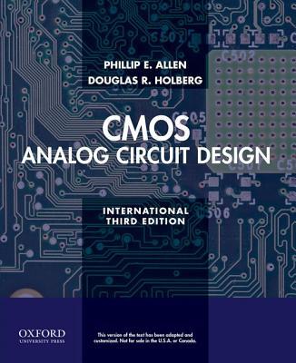 CMOS Analog Circuit Design - Allen, Phillip E., and Holberg, Douglas R.