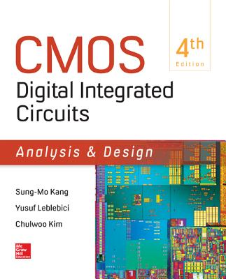 CMOS Digital Integrated Circuits Analysis & Design - Kang, Sung-Mo, and Leblebici, Yusuf, and Kim, Chul W.