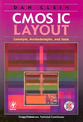 CMOS IC Layout: Concepts, Methodologies, and Tools - Clein, Dan
