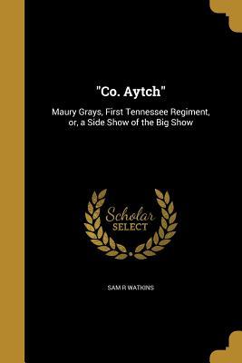 Co. Aytch - Watkins, Sam R