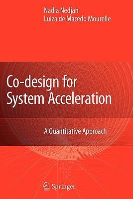 Co-Design for System Acceleration: A Quantitative Approach - Nedjah, Nadia