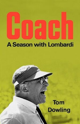 Coach: A Season with Lombardi - Dowling, Tom