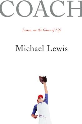 Coach: Lessons on the Game of Life - Lewis, Michael