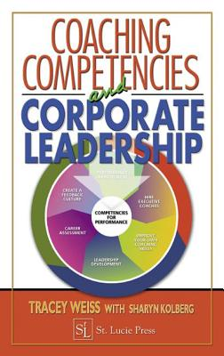 Coaching Competencies and Corporate Leadership - Weiss, Tracey B