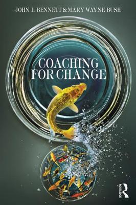 Coaching for Change - Bennett, John L, and Bush, Mary Wayne