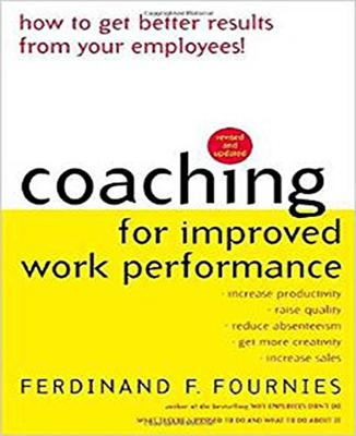 Coaching for Improved Work Performance - Fournies, Ferdinand F