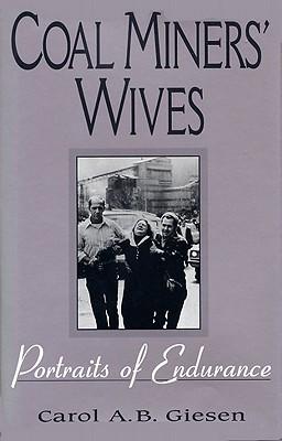Coal Miners' Wives-Pa - Giesen, Carol A B