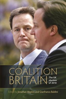 Coalition Britain: The Uk Election of 2010 - Baldini, Gianfranco (Editor), and Hopkin, Jonathan (Editor)