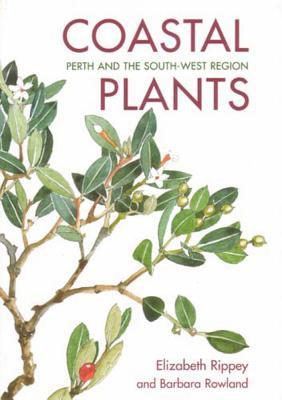 Coastal Plants: Perth and the South-West Region - Rowland, Barbara