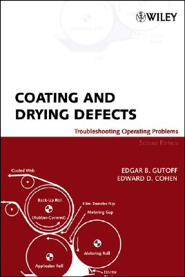Coating and Drying Defects: Troubleshooting Operating Problems - Gutoff, Edgar B