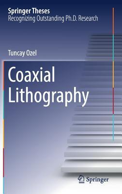 Coaxial Lithography - Ozel, Tuncay