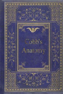 Cobb's Anatomy - Cobb, Irvin S