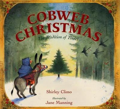 Cobweb Christmas: The Tradition of Tinsel - Climo, Shirley