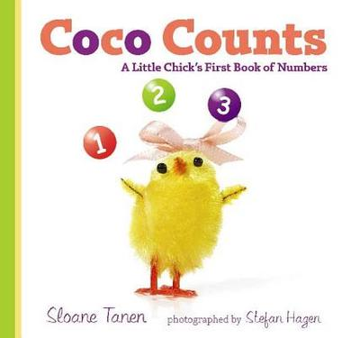 Coco Counts: A Little Chick's First Book of Numbers - Tanen, Sloane