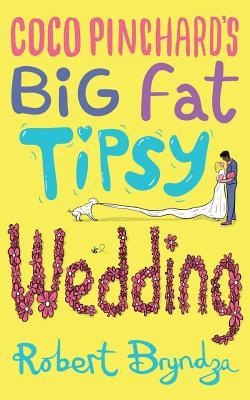 Coco Pinchard's Big Fat Tipsy Wedding - Bryndza, Robert