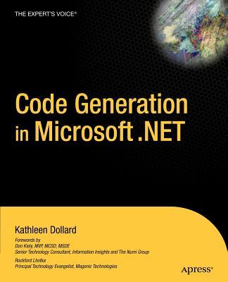 Code Generation in Microsoft .Net - Dollard, Kathleen