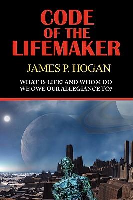 Code of the Lifemaker - Hogan, James P