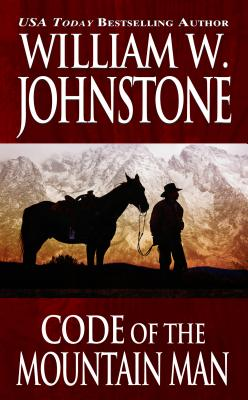 Code of the Mountain Man - Johnstone, William W