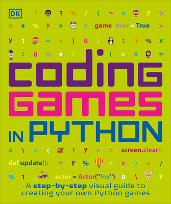 Coding Games in Python book by DK   2 available editions   Alibris Books
