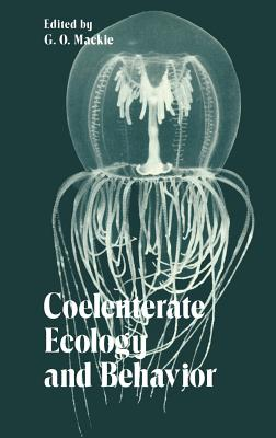 Coelenterate Ecology and Behavior - MacKie, G O (Editor)