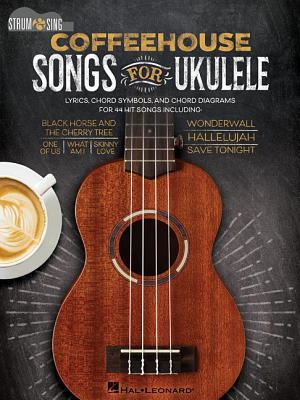 Coffeehouse Songs for Ukulele: Strum & Sing Series - Hal Leonard Corp