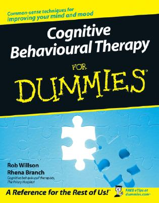 Cognitive Behavioural Therapy for Dummies - Willson, Rob, and Branch, Rhena