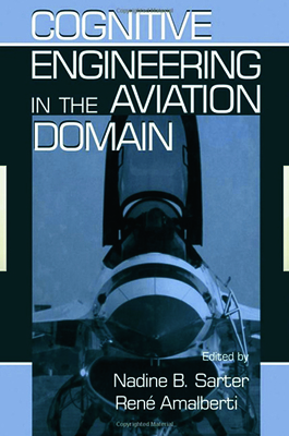 Cognitive Engineering in the Aviation Domain - Sarter, Nadine (Editor)
