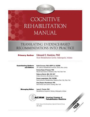 Cognitive Rehabilitation Manual: Translating Evidence-Based Recommendations into Practice - Shapiro-Rosenbaum Ph D, Amy (Contributions by), and Dams-O'Connor Ph D, Kristin (Contributions by), and Eberle M a...