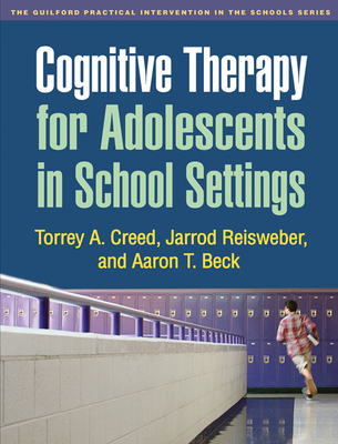 Cognitive Therapy for Adolescents in School Settings - Creed, Torrey A, Ph.D.
