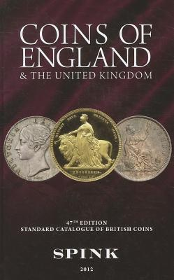 Coins of England and the United Kingdom: Standard Catalogue of British Coins - Skingley, Philip (Editor)