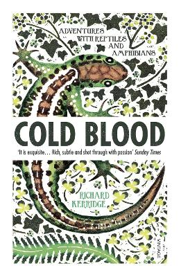 Cold Blood: Adventures with Reptiles and Amphibians - Kerridge, Richard