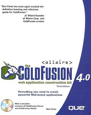 Cold Fusion 4 Web Application Construction Kit - Forta, Ben, and Crawford, David E, and Weiss, Nate