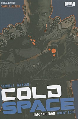 Cold Space - Jackson, Samuel L, and Calderon, Eric