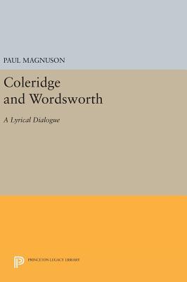 Coleridge and Wordsworth: A Lyrical Dialogue - Magnuson, Paul