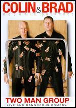 Colin Mochrie and Brad Sherwood: Two Man Group