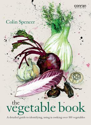 Colin Spencer's Vegetable Book - Spencer, Colin
